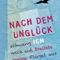 nach_dem_unglueck_schwang_ich_mich_auf_breitete_meine_fluegel_aus_und_flog_davon-9783423626088